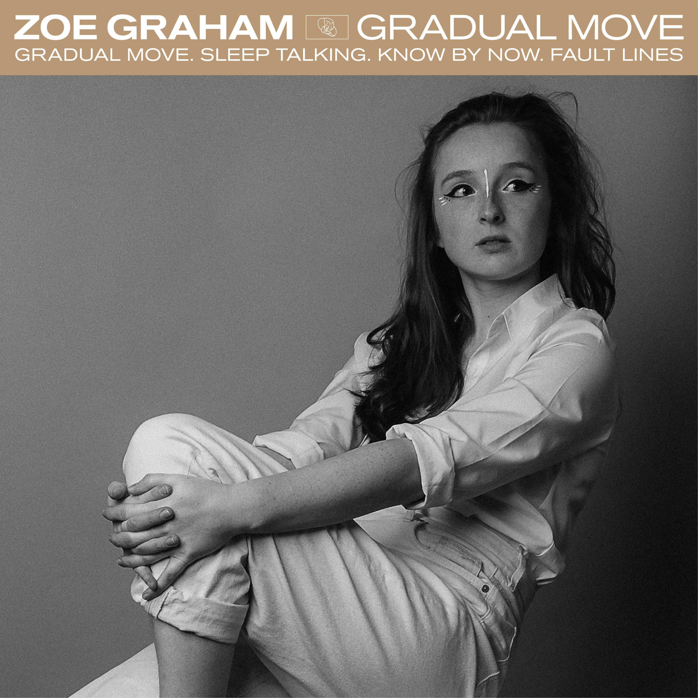 Zoe Graham_EP Gradual Move